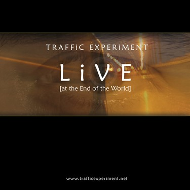Live [at the End of the World] by Traffic Experiment